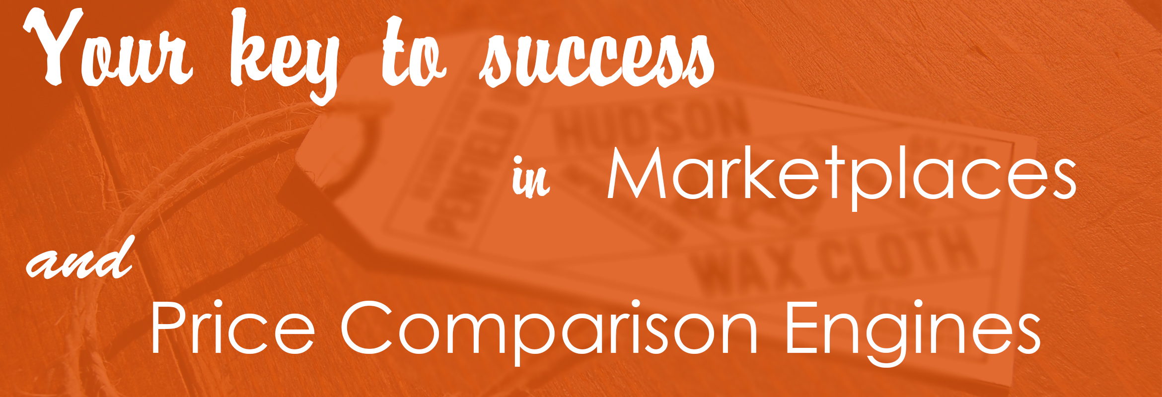 Advanced Product Feeds: Your Key To Success In Marketplaces And Price Comparison Engines