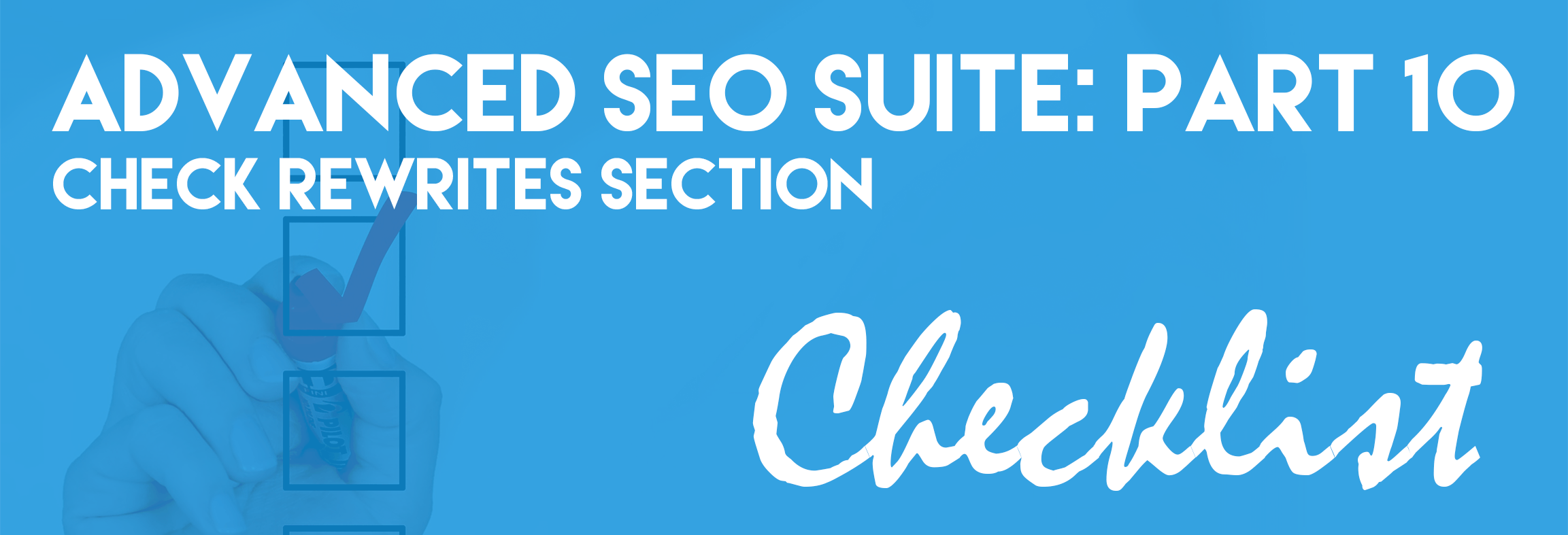 Advanced SEO Suite Onboarding Checklist (Part 10): Check Rewrites Section