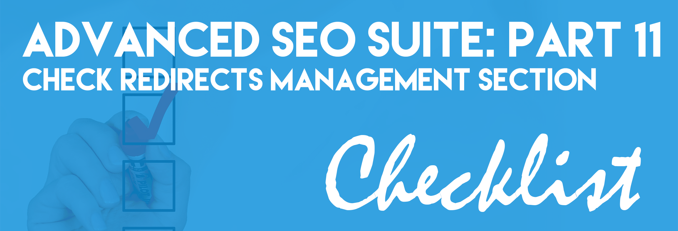 Advanced SEO Suite Onboarding Checklist (Part 11): Check Redirects Management Section