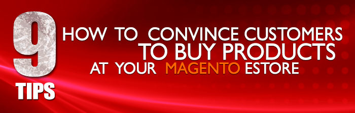 9 tips on how to convince customers to buy products at your Magento eStore