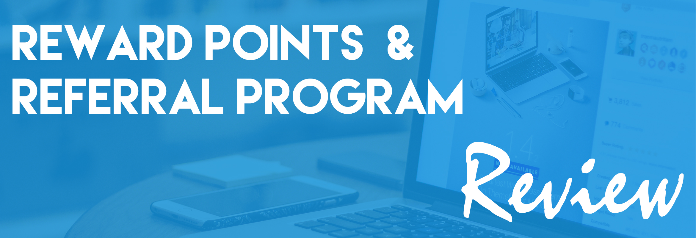 Adding Value Loyalty Program For Magento Store: Reward Points + Referral Program