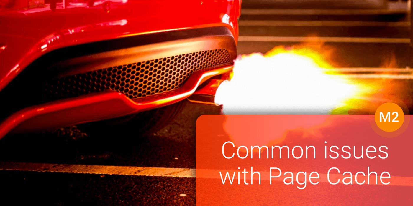 Common issues and few hacks with Magento 2 Full Page Cache