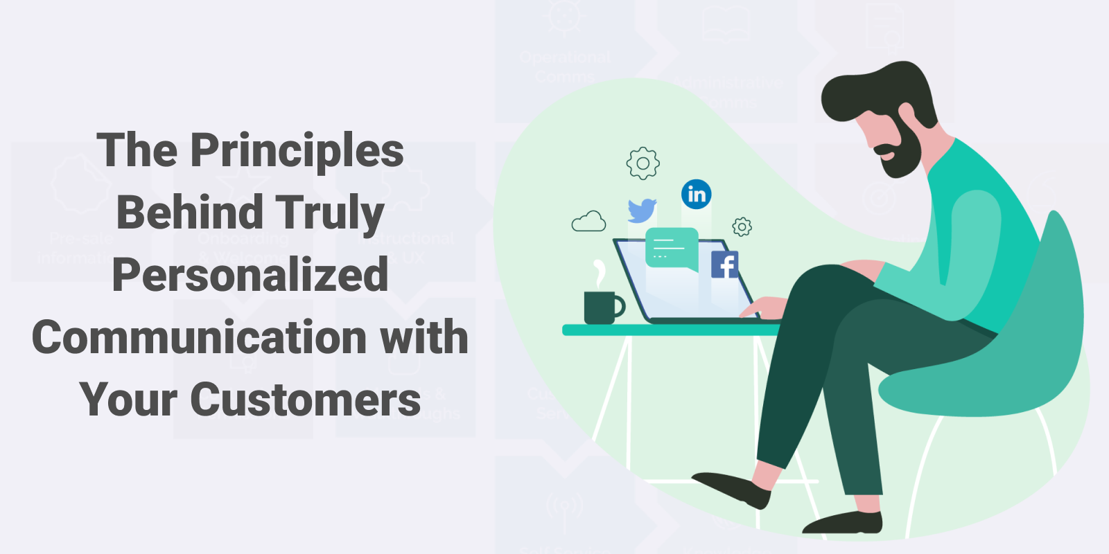 The Principles Behind Truly Personalized Communication with Your Customers