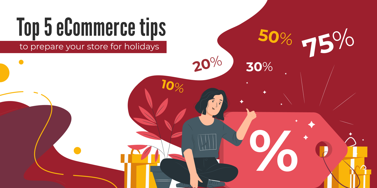 Top 5 eCommerce tips to prepare your store for holidays in 2021
