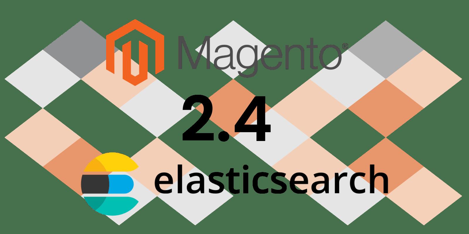 Magento 2.4+ and Elasticsearch