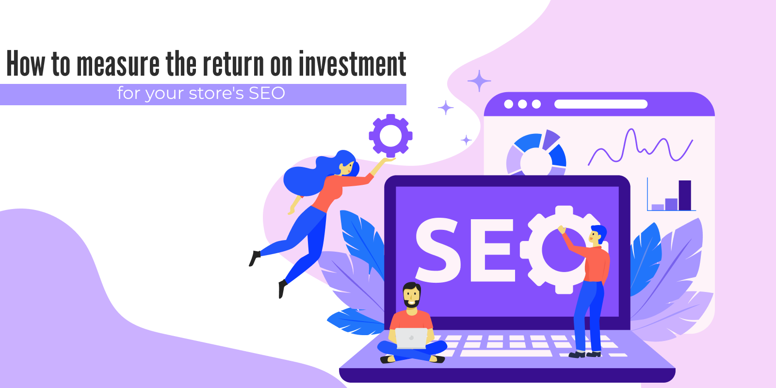 Evaluate the financial efficiency of your SEO efforts by calculating the return on investment