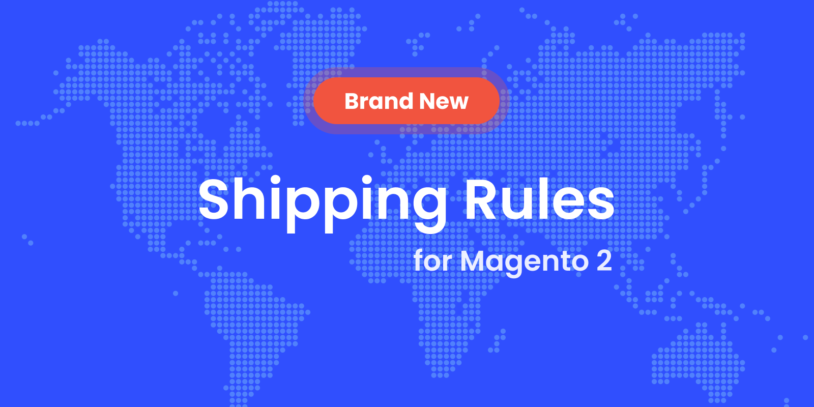 New Module: Magento 2 Shipping Rules