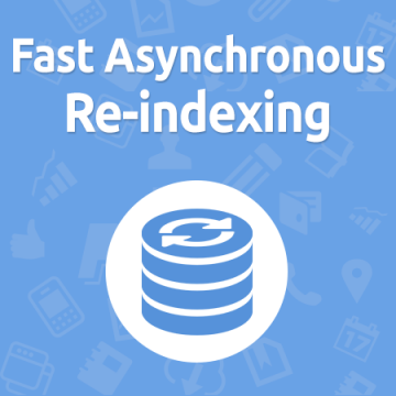 Fast Asynchronous Re-indexing